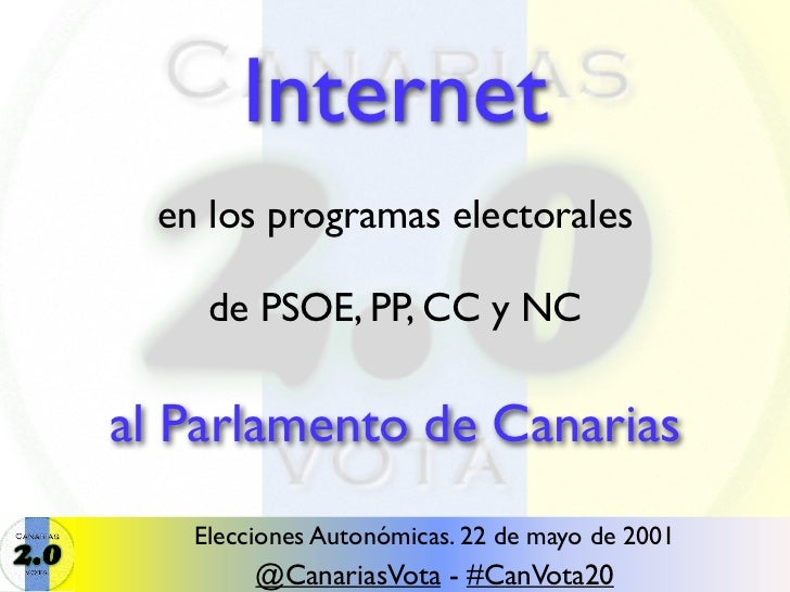 Internet  en los programas electorales     de PSOE, PP, CC y NCal Parlamento de Canarias    Elecciones Autonómicas. 22 de ...