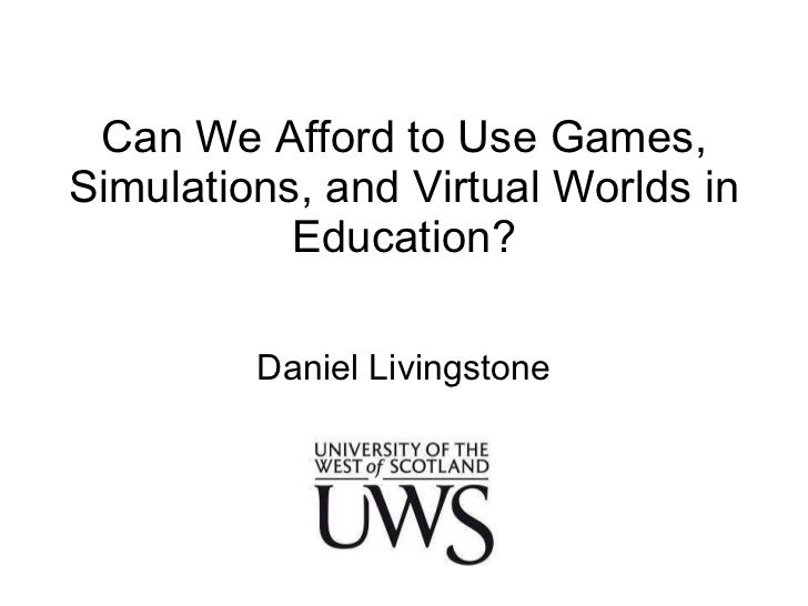 Can we afford games, simulations and virtual worlds in education?