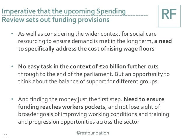 • As well as considering the wider context for social care resourcing to ensure demand is met in the long term, a need to ...