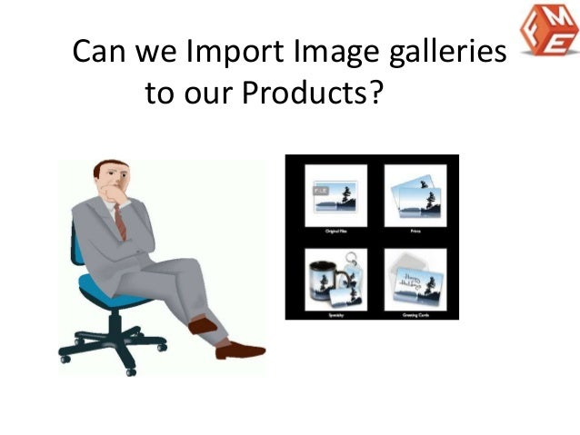 Can we Import Image galleries  to our Products?