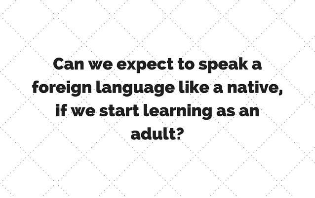 Can we learn to speak like a native? Slide 2