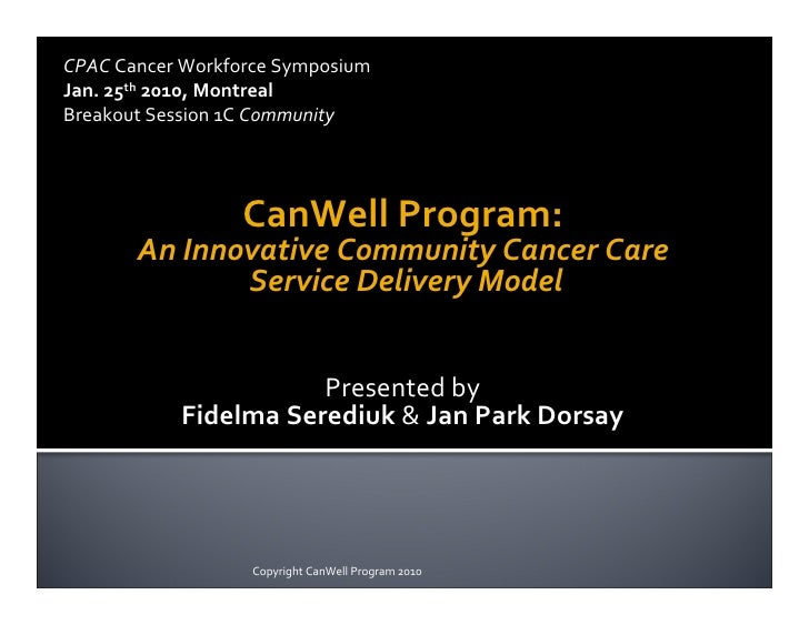 CPAC  Cancer  Workforce  Symposium Jan.  25th  2010,  Montreal Breakout  Session  1C  Community         ...