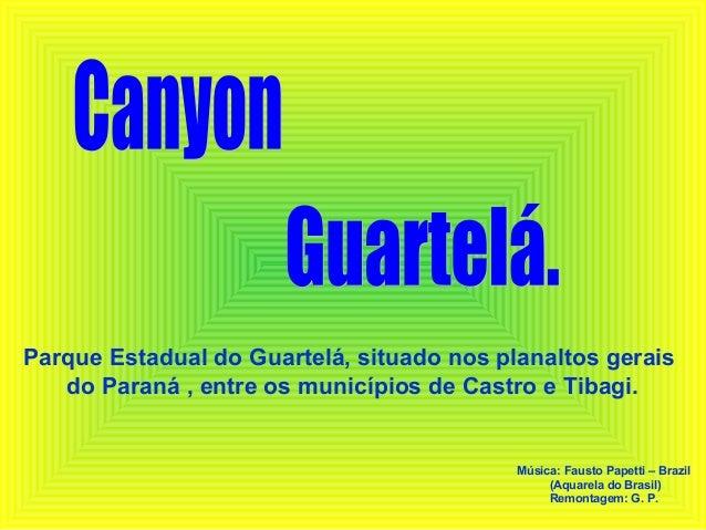 Parque Estadual do Guartelá, situado nos planaltos gerais do Paraná , entre os municípios de Castro e Tibagi. Música: Faus...