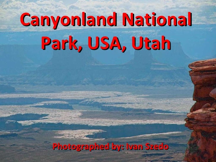 Canyonland National Park, USA, Utah Photographed by: Ivan Szedo