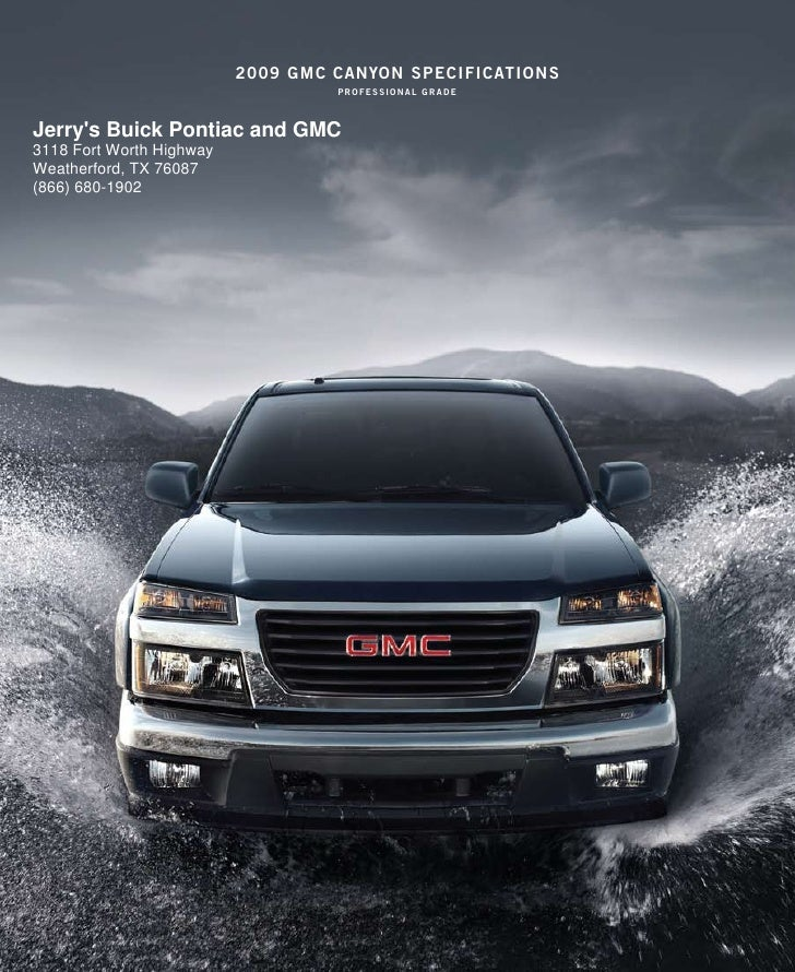 2009 gmc canYon specificaTions                                    professional grade    Jerry's Buick Pontiac and GMC 3118...