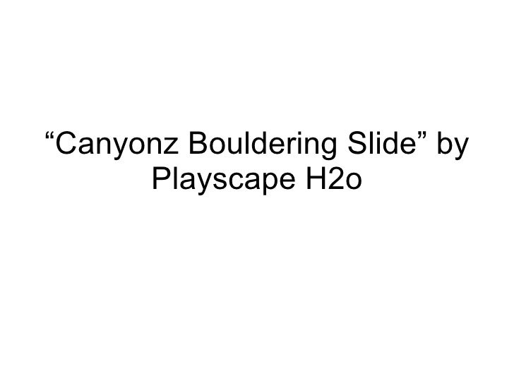 """"""" Canyonz Bouldering Slide"""" by Playscape H2o"""