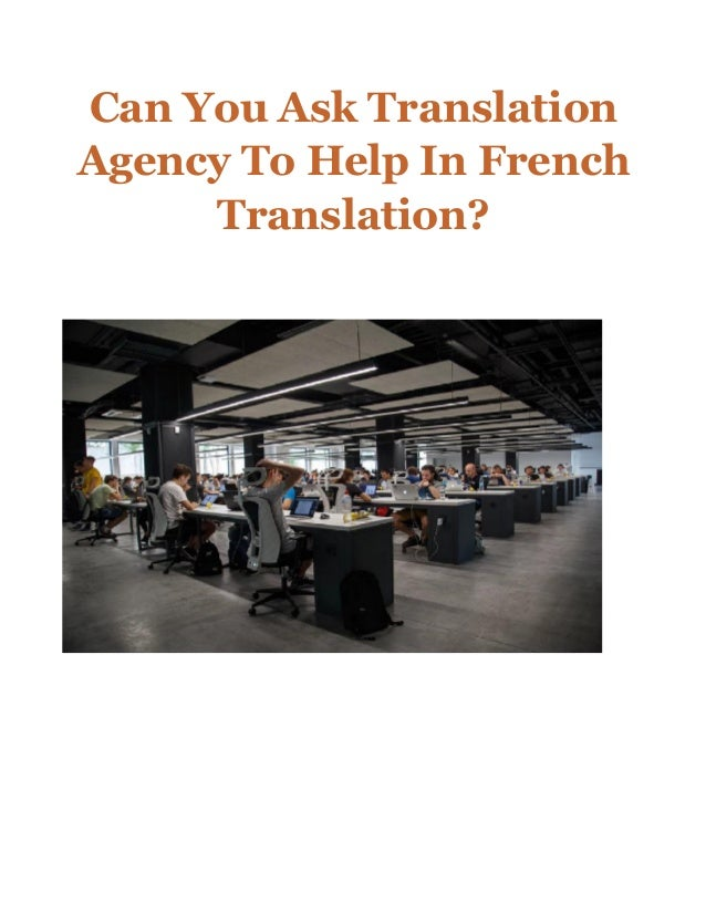 Can You Ask Translation Agency To Help In French Translation?