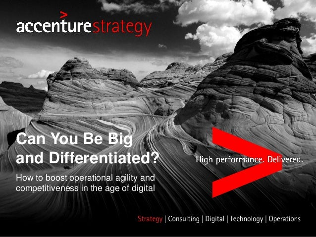 How to boost operational agility and competitiveness in the age of digital Can You Be Big and Differentiated?