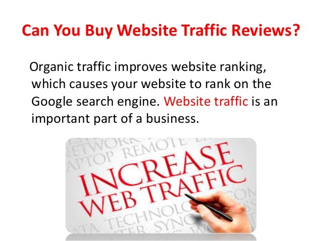 Can You Buy Website Traffic Reviews? Organic traffic improves website ranking, which causes your website to rank on the Go...