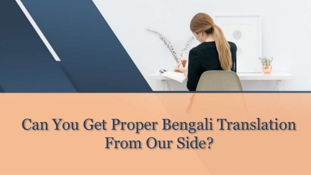 Can You Get Proper Bengali Translation From Our Side?