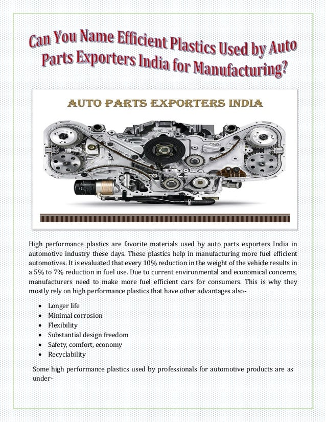 High performance plastics are favorite materials used by auto parts exporters India in automotive industry these days. The...