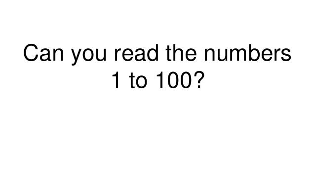 Can you read the numbers 1 to 100?
