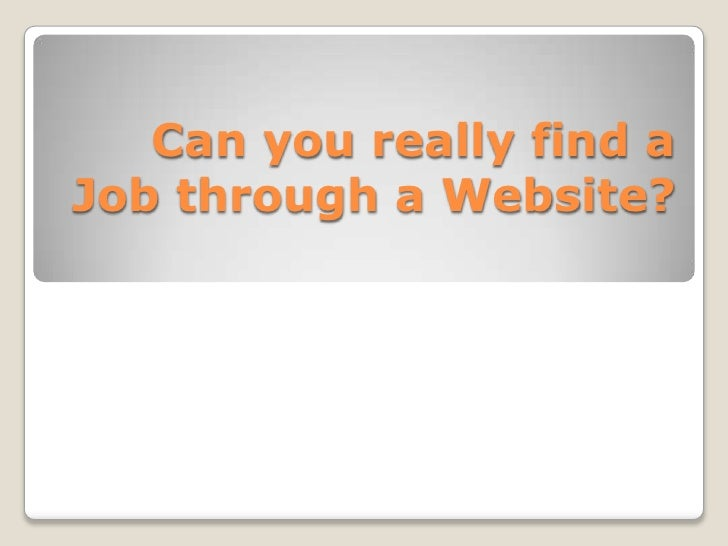 Can you really find a Job through a Website?<br />