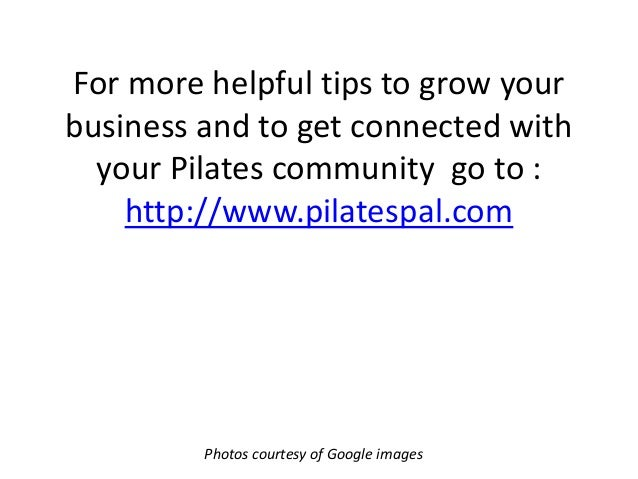 For more helpful tips to grow your business and to get connected with your Pilates community go to : http://www.pilatespal...