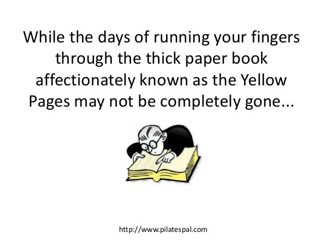 While the days of running your fingers through the thick paper book affectionately known as the Yellow Pages may not be co...
