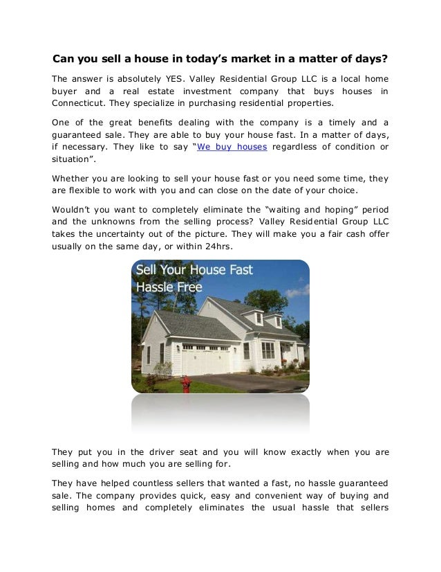 Can you sell a house in today's market in a matter of days?The answer is absolutely YES. Valley Residential Group LLC is a...