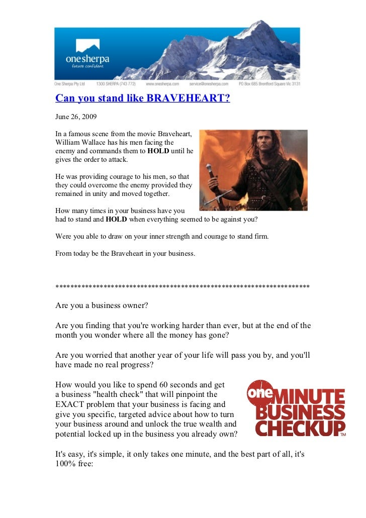 Can you stand like BRAVEHEART? June 26, 2009  In a famous scene from the movie Braveheart, William Wallace has his men fac...