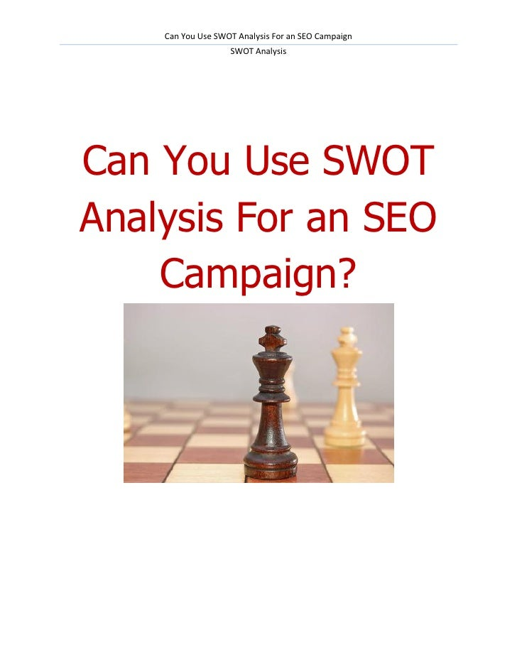 Can You Use SWOT Analysis For an SEO Campaign                   SWOT AnalysisCan You Use SWOTAnalysis For an SEO    Campai...