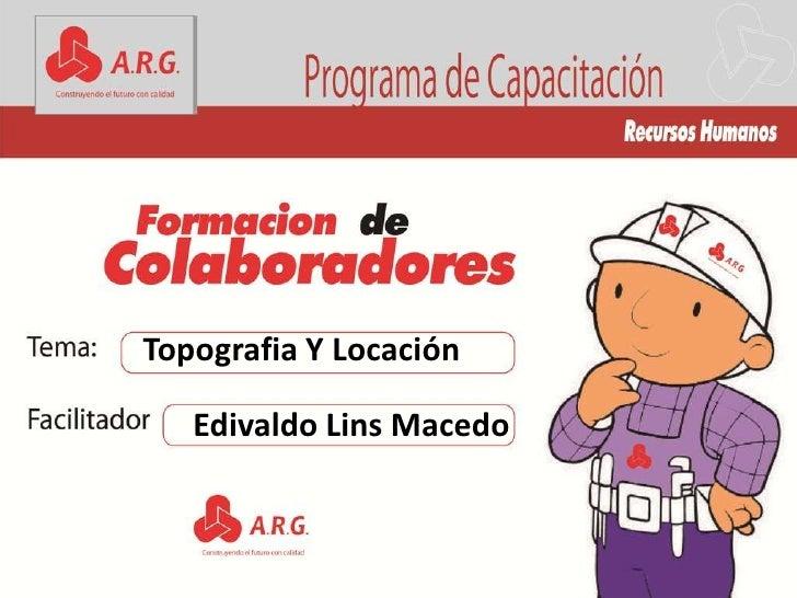 Topografia Y Locación<br />Edivaldo Lins Macedo<br />