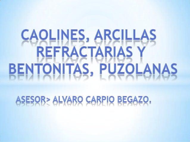 Las PUZOLANAS [2]La Puzolana es el nombre que recibe la ceniza y las piedrasvolcánicas que provienen de la población de Pu...