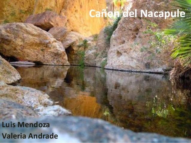 Cañon del Nacapule  Luis Mendoza Valeria Andrade