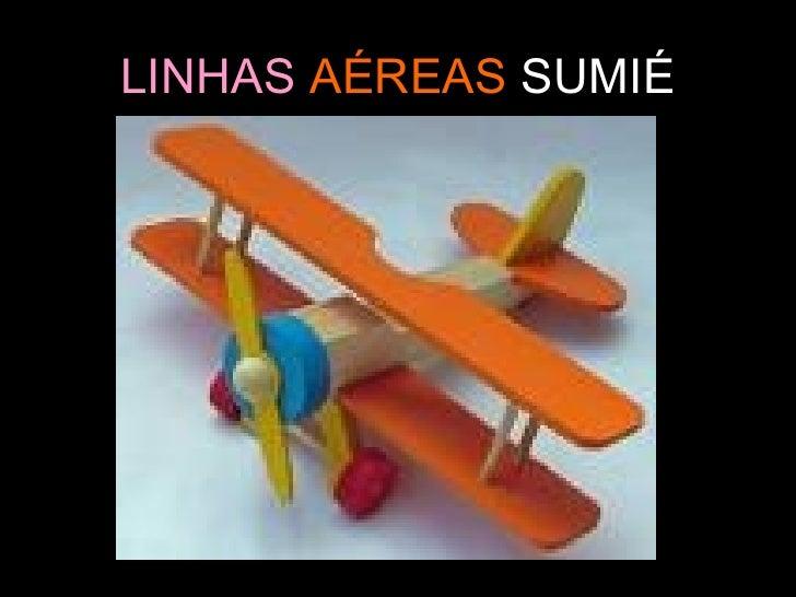 LINHAS  AÉREAS  SUMIÉ