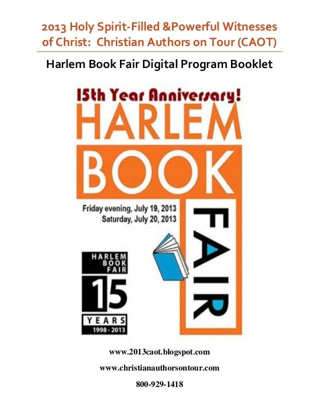 2013 Holy Spirit-Filled &Powerful Witnesses of Christ: Christian Authors on Tour (CAOT) Harlem Book Fair Digital Program B...