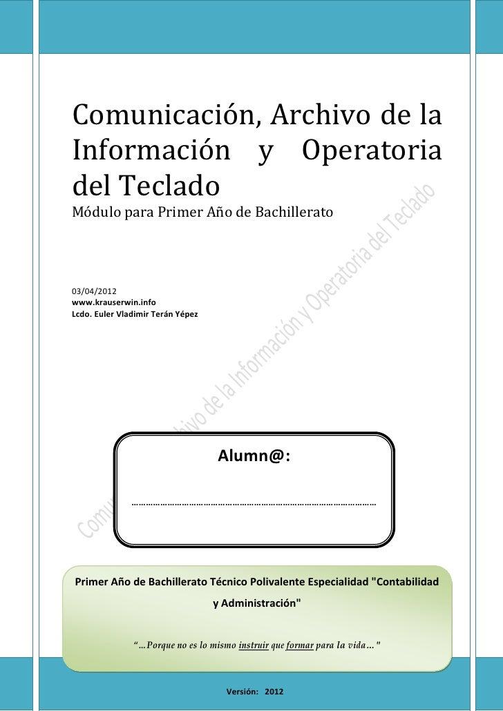 Comunicación, Archivo de laInformación y Operatoriadel TecladoMódulo para Primer Año de Bachilleratocaratula03/04/2012www....