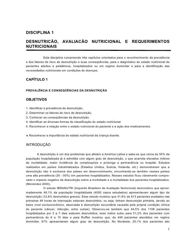 DISCIPLINA 1  DESNUTRICÃO, AVALIACÃO NUTRICIONAL E REQUERIMENTOS NUTRICIONAIS               Esta disciplina compreende trê...