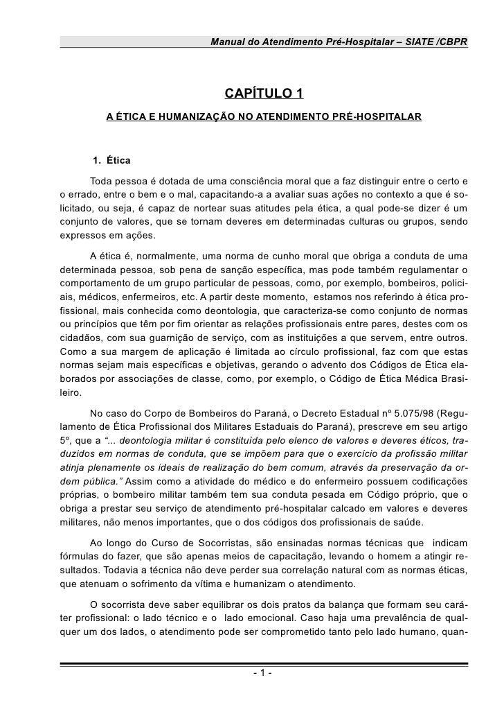 Manual do Atendimento Pré-Hospitalar – SIATE /CBPR                                          CAPÍTULO 1           A ÉTICA E...