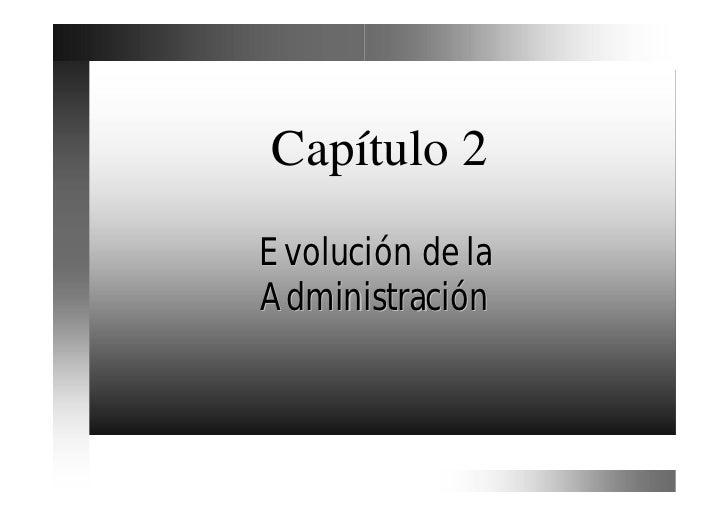 Capítulo 2Evolución de laAdministración