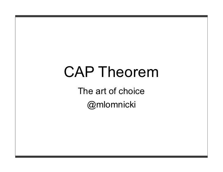 CAP Theorem The art of choice   @mlomnicki