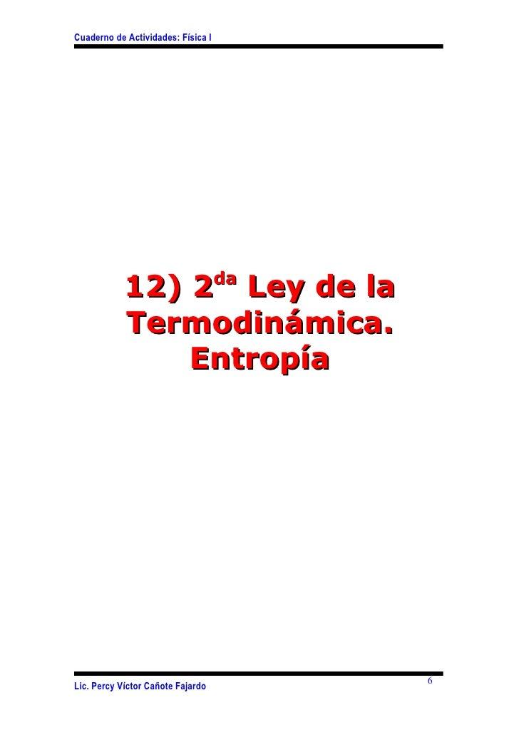 Cuaderno de Actividades: Física I            12) 2da Ley de la            Termodinámica.                Entropía          ...