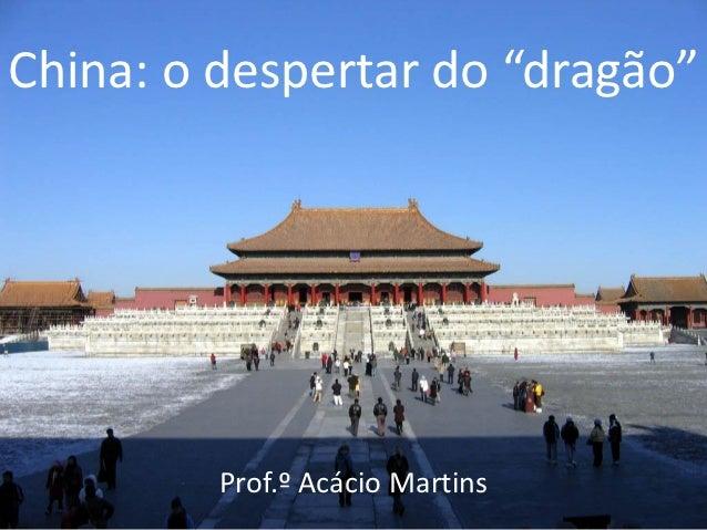 """China: o despertar do """"dragão""""         Prof.º Acácio Martins"""