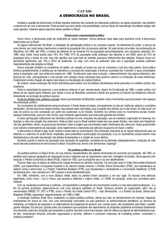 CAP XIII                                             A DEMOCRACIA NO BRASIL   Analisar a questão da democracia no Brasil s...