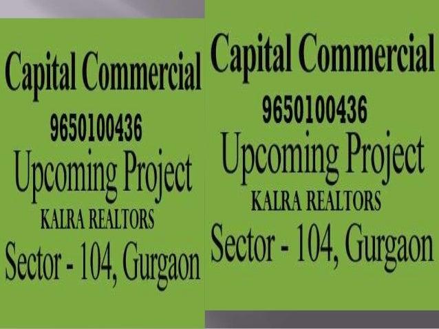 9650100436 Capital Square Sector 104Gurgaon,BSP Revising 3/6/13