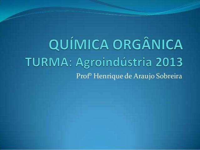 Prof° Henrique de Araujo Sobreira