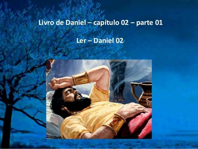 Livro de Daniel – capítulo 02 – parte 01 Ler – Daniel 02