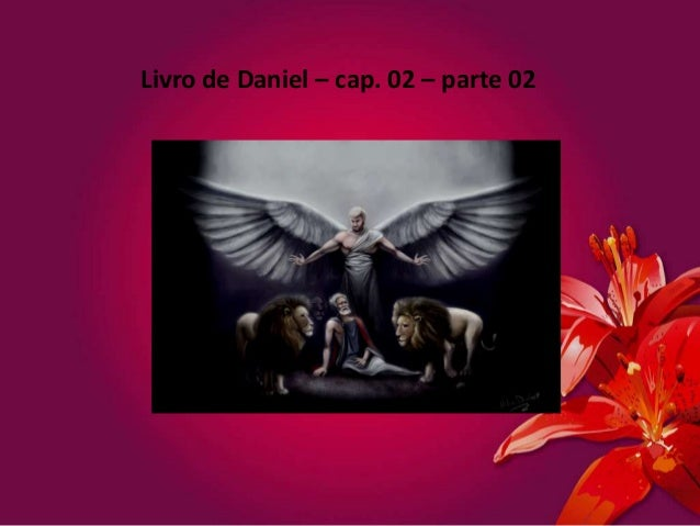 Livro de Daniel – cap. 02 – parte 02