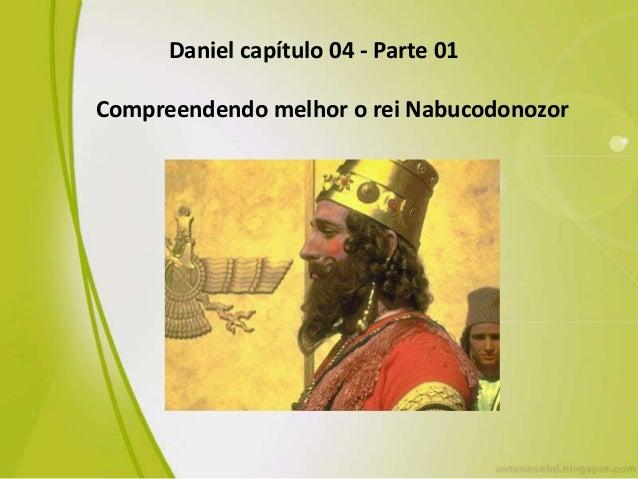 Daniel capítulo 04 - Parte 01 Compreendendo melhor o rei Nabucodonozor