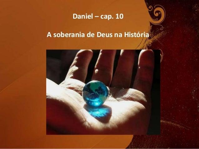 Daniel – cap. 10 A soberania de Deus na História