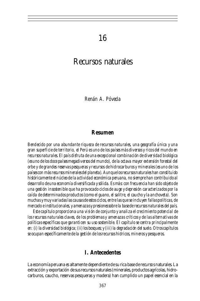 16 Recursos naturales  Renán A. Póveda  Resumen Bendecido por una abundante riqueza de recursos naturales, una geografía ú...