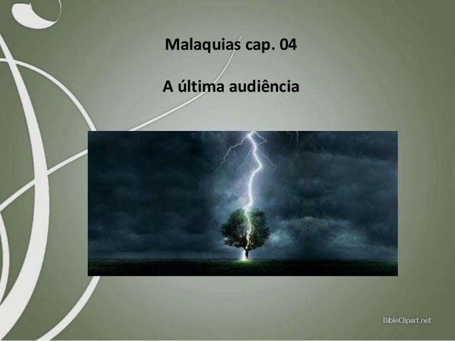 Malaquias cap. 04 A última audiência