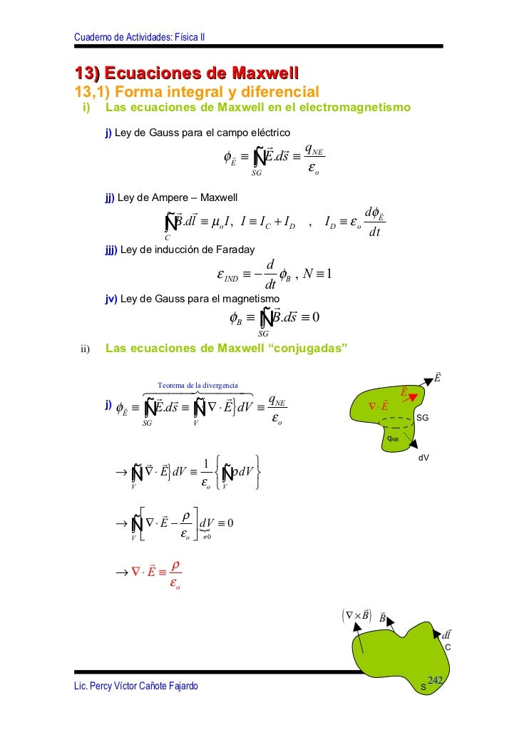 Cuaderno de Actividades: Física II13) Ecuaciones de Maxwell13,1) Forma integral y diferencial  i)    Las ecuaciones de Max...
