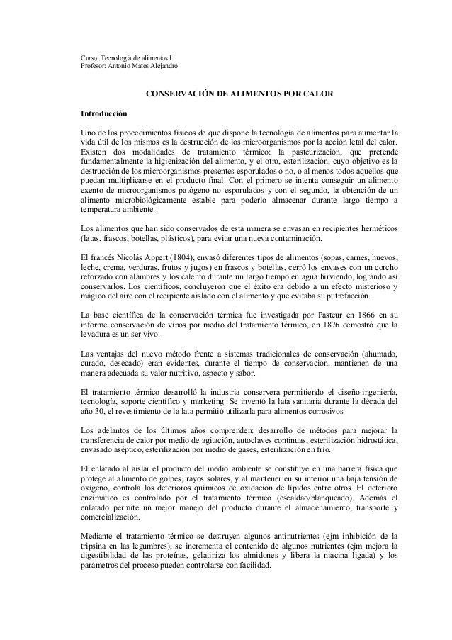 Curso: Tecnología de alimentos I Profesor: Antonio Matos Alejandro CONSERVACIÓN DE ALIMENTOS POR CALOR Introducción Uno de...