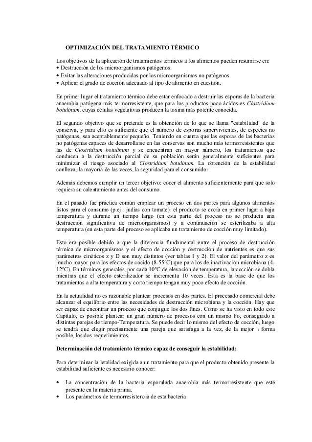 OPTIMIZACIÓN DEL TRATAMIENTO TÉRMICO Los objetivos de la aplicación de tratamientos térmicos a los alimentos pueden resumi...
