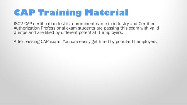 b804f878194 CAP Training Material ISC2 CAP certification test is a prominent name in  industry and Certified Authorization Professional ...