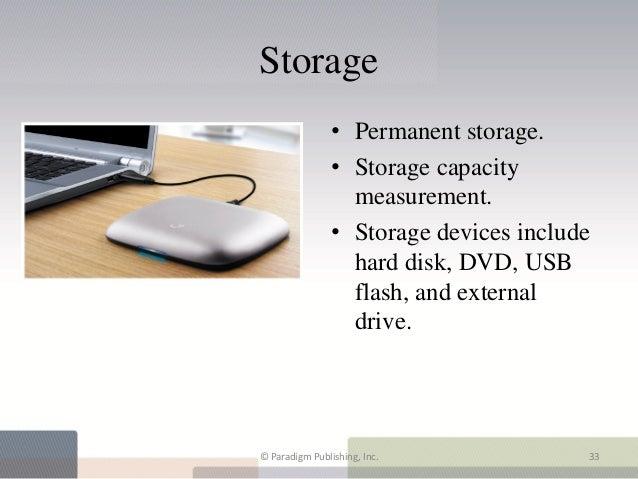 Storage                • Permanent storage.                • Storage capacity                  measurement.               ...