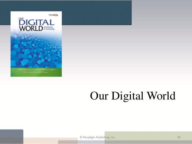 Our Digital World© Paradigm Publishing, Inc.   39
