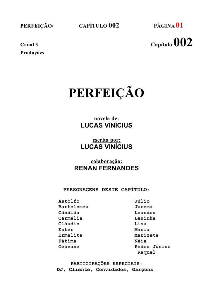 PERFEIÇÃO/          CAPÍTULO 002                PÁGINA 01Canal 3                                       Capítulo   002Produ...